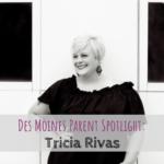 Des Moines Parent Spotlight: Tricia Rivas