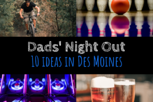 Dads' Night Out, Des Moines, Iowa