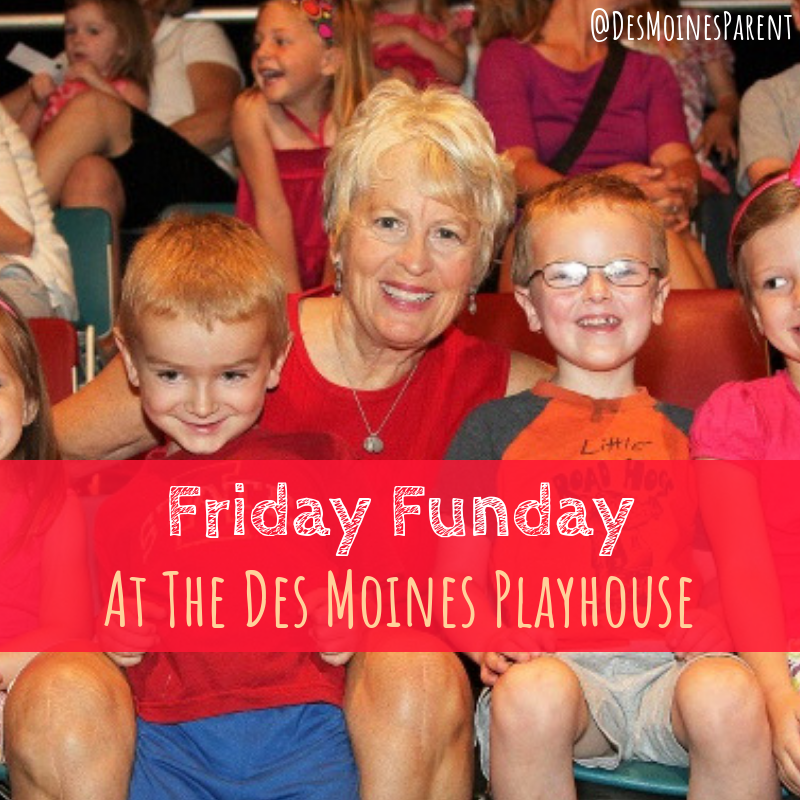 Friday Funday, Des Moines Playhouse, Des Moines