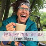 Des Moines Parent Spotlight: Jenn Riggs