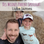 Des Moines Parent Spotlight: Luke James