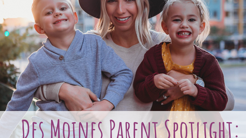 Des Moines Parent Spotlight: Sarah Kelly