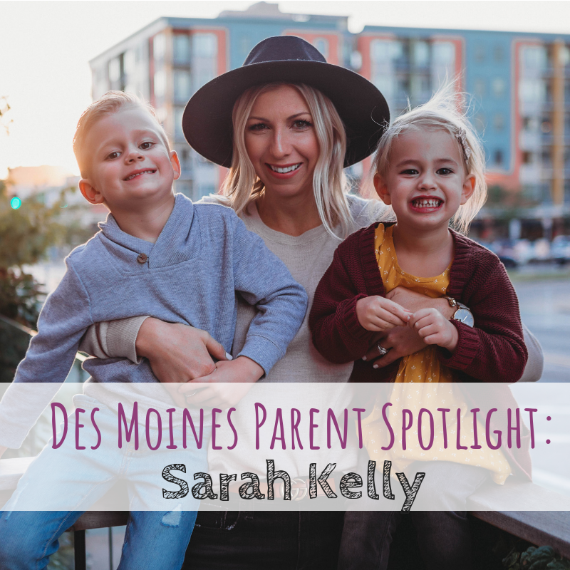 Des Moines Parent Spotlight, Sarah Kelly, The Haute Homemaker