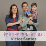 Victor Santos. Linguacious, Des Moines Parent Spotlight
