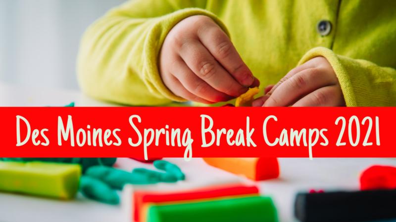 Spring Break Des Moines 2021