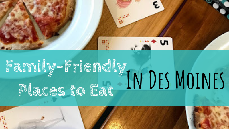 Family-Friendly Places to Eat in Des Moines