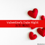 Valentine's Day, Des Moines, Iowa, date night, Galentine's Day