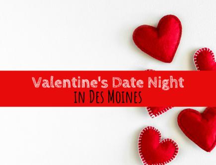 Valentine's Day, Des Moines, Iowa, date night, Galentine's Day