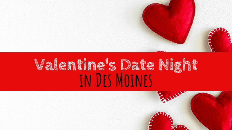 Valentine's Date Night in Des Moines