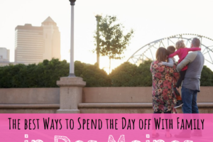 Des Moines, Iowa, things to do, family