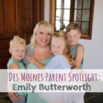 Des Moines Parent Spotlight: Emily Butterworth