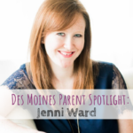 Des Moines Parent Spotlight, The Gingered Whisk, Jenni Ward