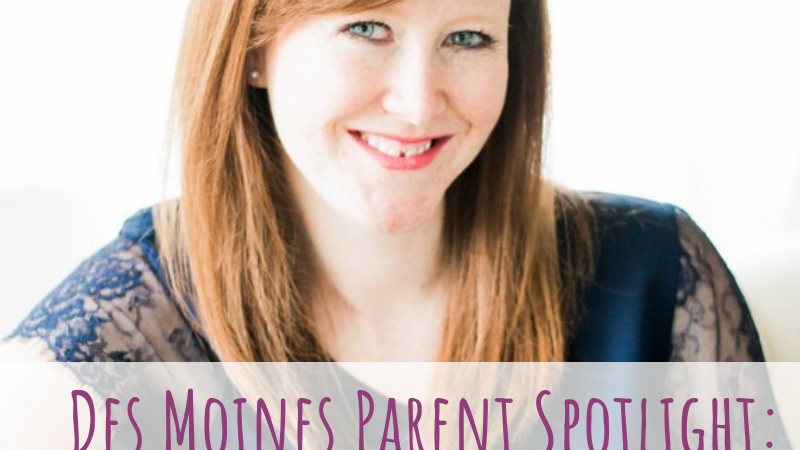 Des Moines Parent Spotlight: Jenni Ward