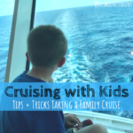 Cruising with Kids: Tips and Tricks Taking a Family Cruise