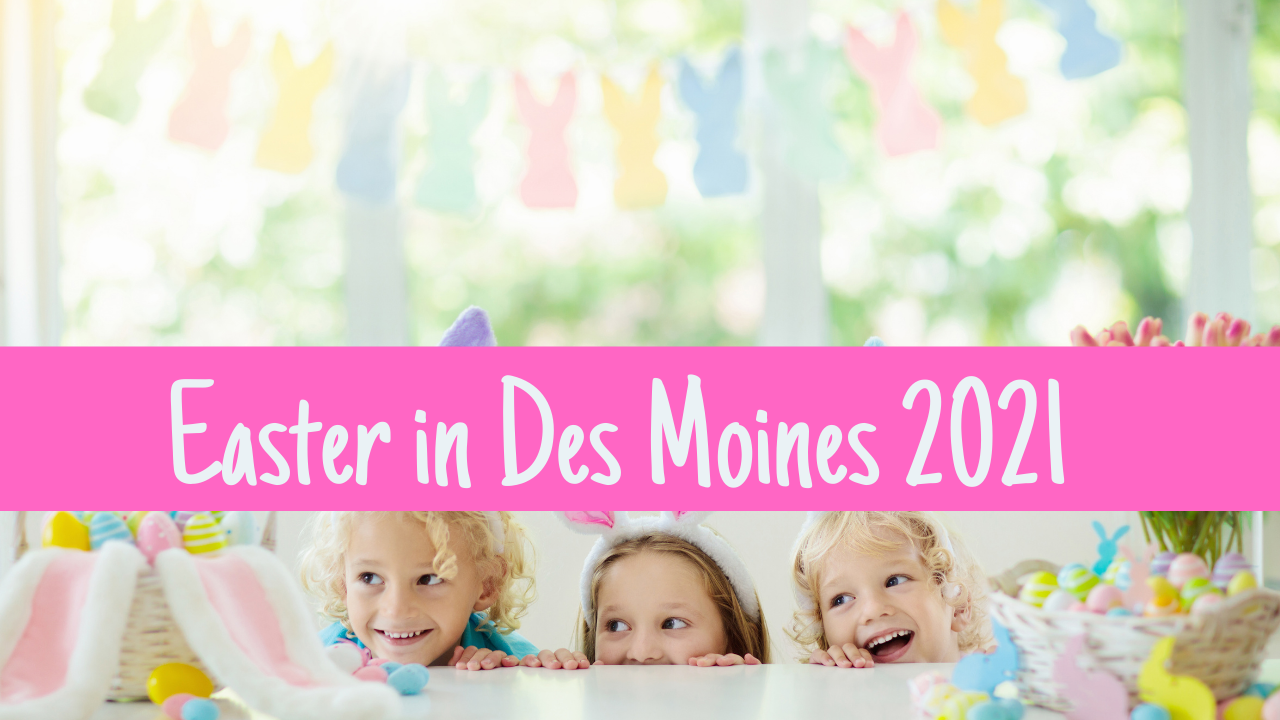 Easter in Des Moines, Iowa 2021