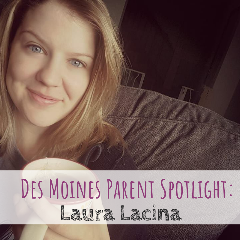 Des Moines Parent Spotlight, Laura Lacina