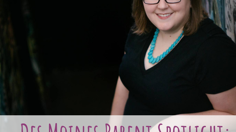 Des Moines Parent Spotlight: Lauren Campbell