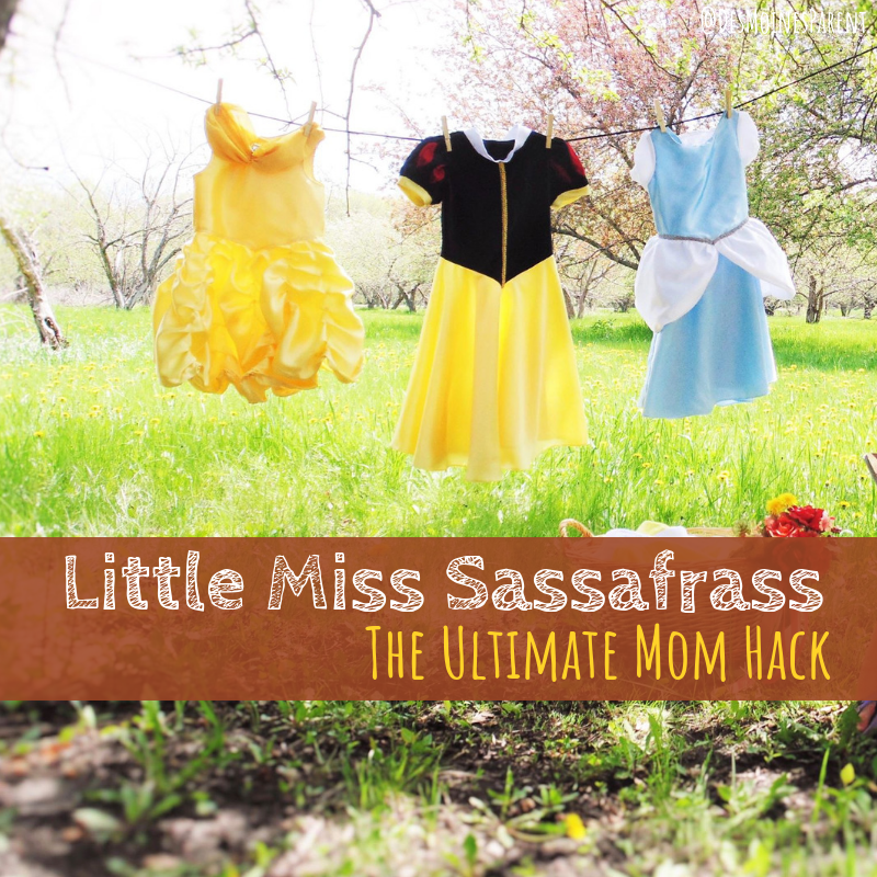 Little Miss Sassafrass, mom hack, parenting