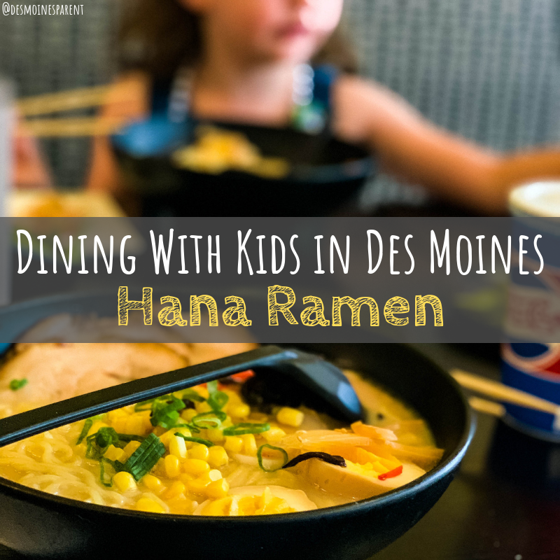 Dining With Kids in Des Moines: Hana Ramen