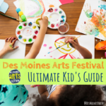 Des Moines Arts Festival: Ultimate Kid's Guide