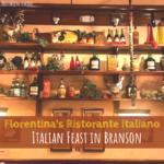 Florentina's Ristorante Italiano | Italian Feast in Branson