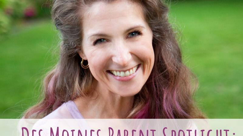 Des Moines Parent Spotlight: Jenn Horak -Hult