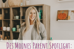 The Knotty Nail, Des Moines Parent Spotlight, Becky Pospisal, DIY