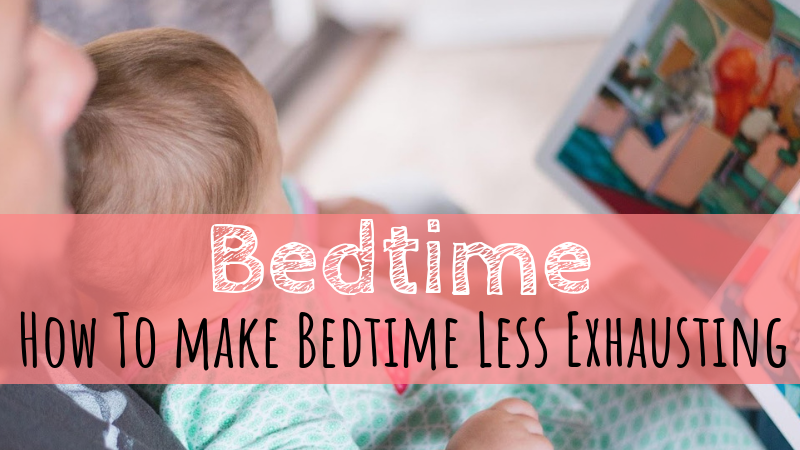 How To Make Bedtime Less Exhausting
