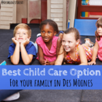 What Is the Best Child Care Option for Your Family in Des Moines?