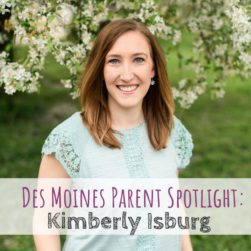 Des Moines Parent Spotlight Kimberly Isburg. Postpartum Doula and owner of Sweet Beginnings by KAVI.