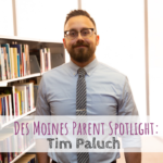 Des Moines Parent Spotlight: Tim Paluch
