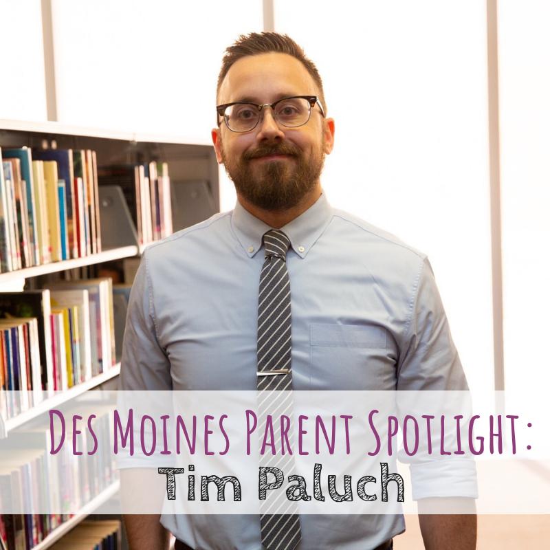 Des Moines Parent Spotlight: Tim Paluch