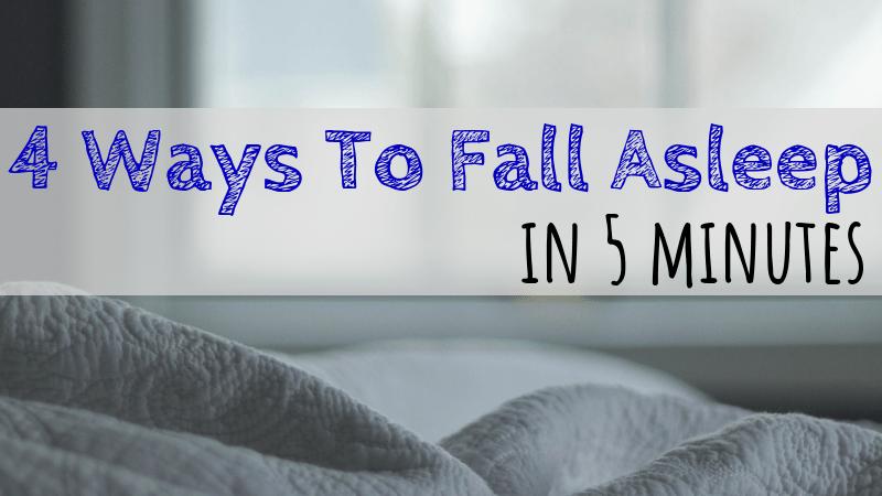 4 Ways To Fall Asleep in 5 Minutes