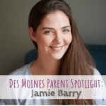 Des Moines Parent Spotlight: Jamie Barry