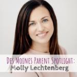 Des Moines Parent Spotlight: Molly Lechtenberg