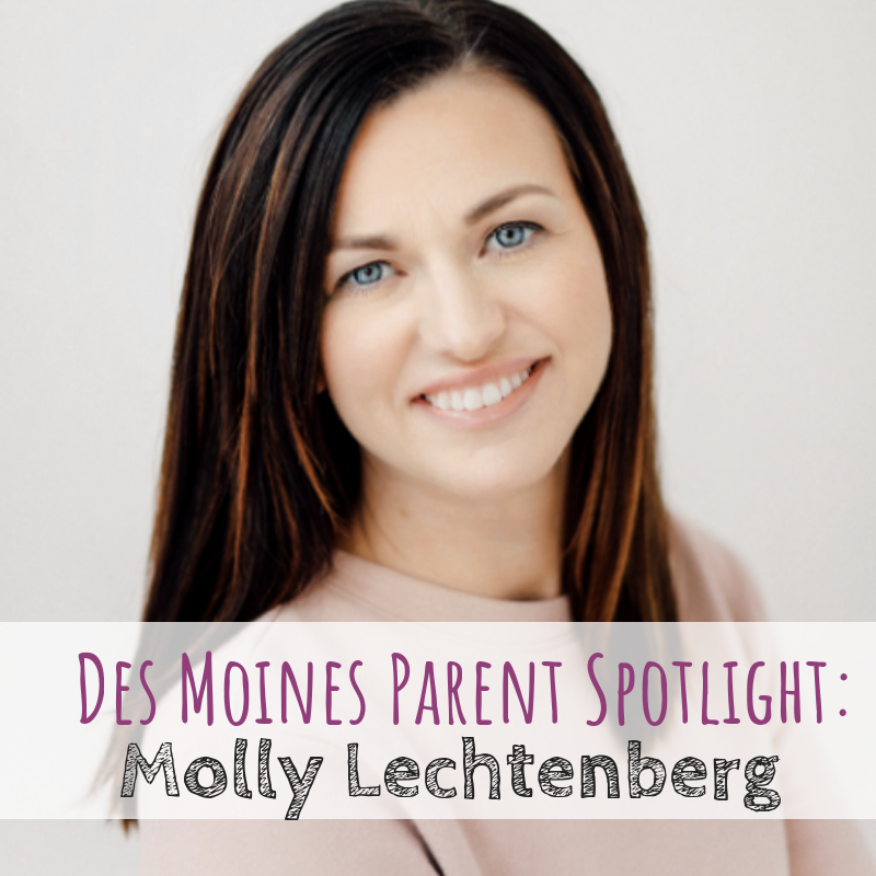 Des Moines Parent Spotlight: Molly Lechtenberg
