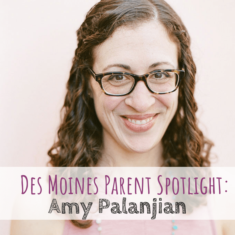 Des Moines Parent Spotlight: Amy Palanjian