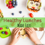 Healthy Lunches Made Easy