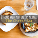 Dining with Kids in Des Moines: The Cheese Bar