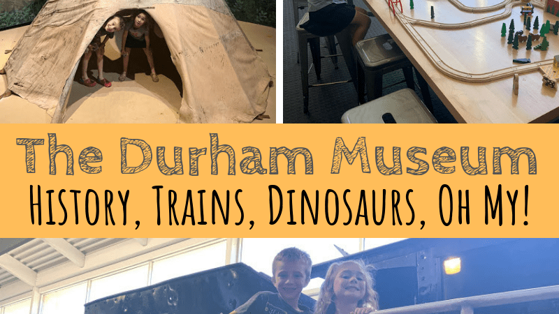 The Durham Museum | History, Trains, Dinosaurs, Oh my!