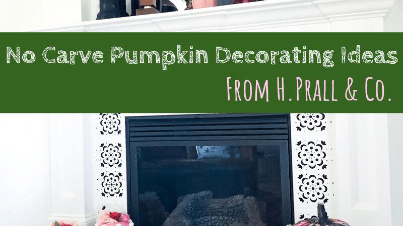 H. Prall & Co. | No Carve Pumpkin Decorating Ideas