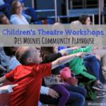 Des Moines Community Playhouse | Children's Theatre Workshops