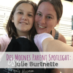 Julie Burtnette, Des Moines Children's Museum, Des Moines, Iowa. Des Moines Parent Spotlight