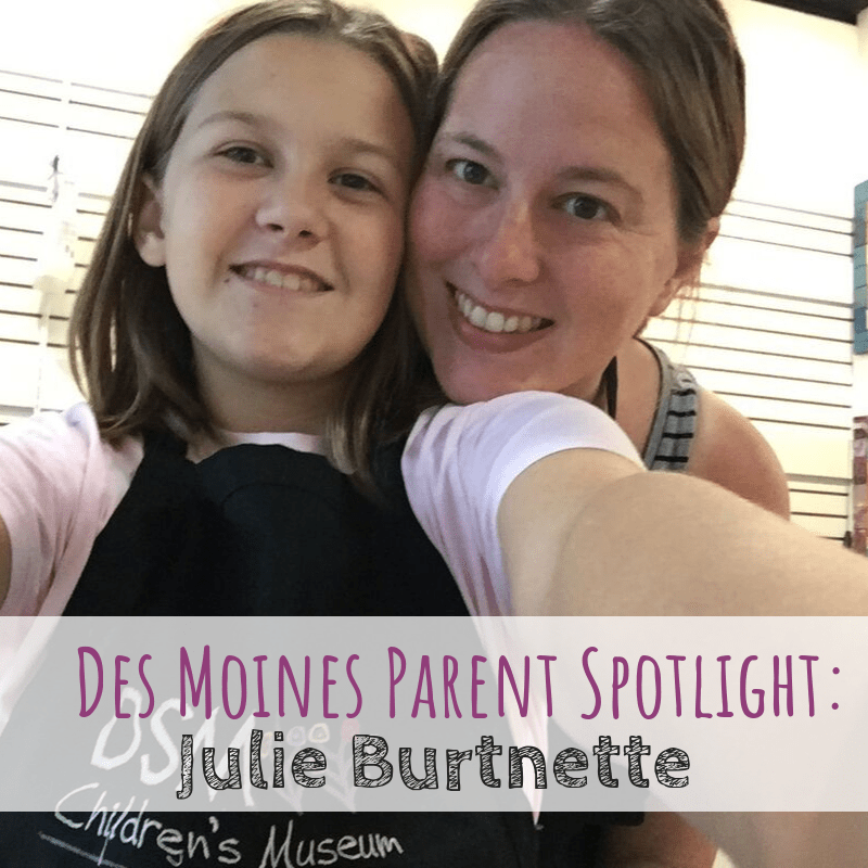Des Moines Parent Spotlight: Julie Burtnette
