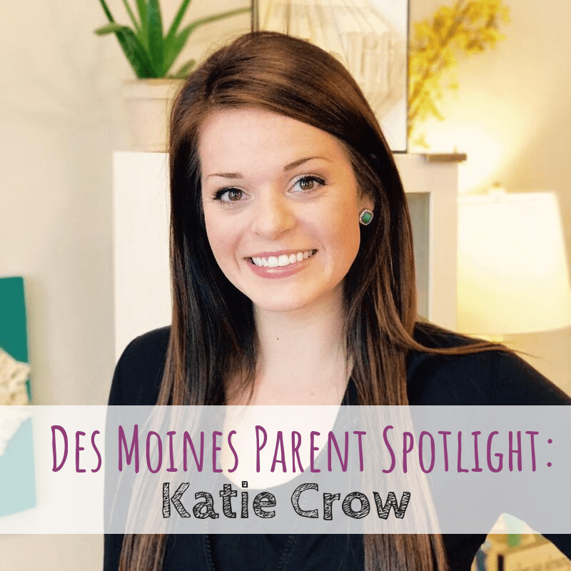 Des Moines Parent Spotlight: Katie Crow