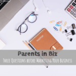 Parents in Biz, Mompreneuers, Revel & Grow, Marketing, Small business, work at home parents