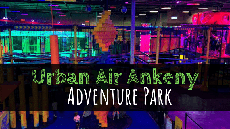 Urban Air Ankeny Adventure Park