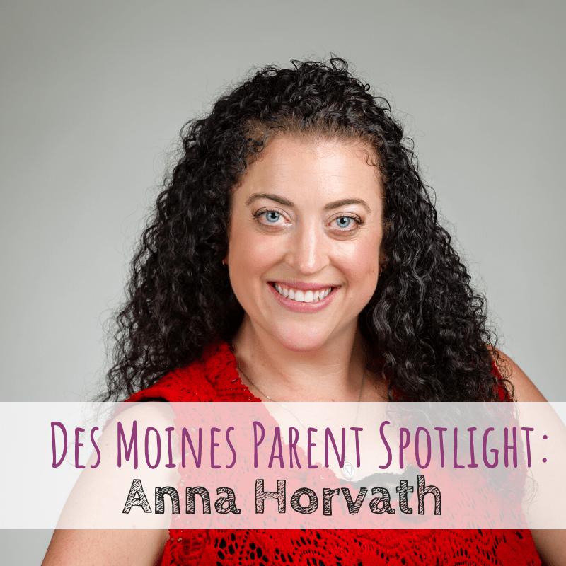 Des Moines Parent Spotlight: Anna Horvath