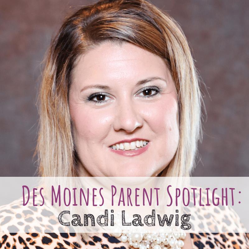 Des Moines Parent Spotlight: Candi Ladwig