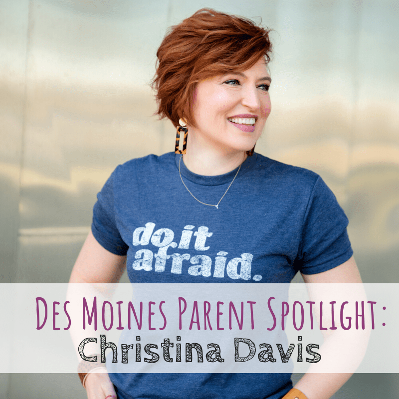 Des Moines Parent Spotlight: Christina Davis